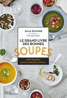Le grand livre des bonnes soupes