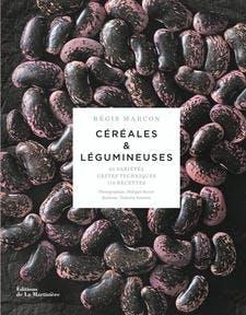 Livre céréales et légumineuses de Régis Marcon