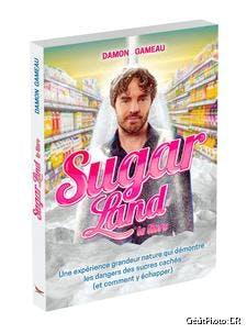 Sugarland : la face cachée du sucre