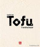 Tofu L'Anthologie, de Camille Oger, éd. La Plage.